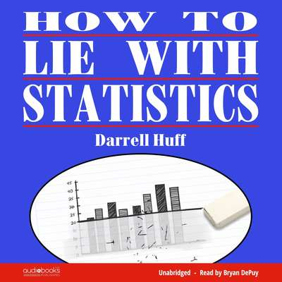 How to Lie with Statistics Audiobook, by Darrell Huff