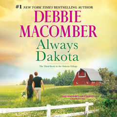 Always Dakota: The Dakota Series, #3 Audiobook, by Debbie Macomber