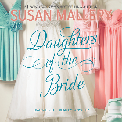 Daughters of the Bride Audiobook, by Susan Mallery