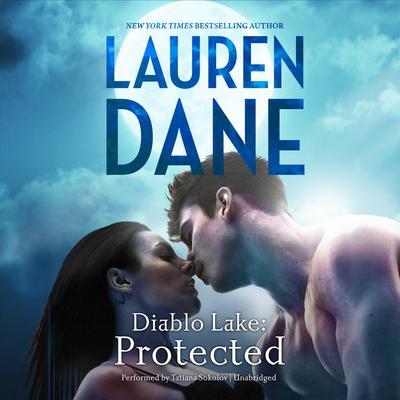 Diablo Lake: Protected: Diablo Lake, #2 Audiobook, by Lauren Dane