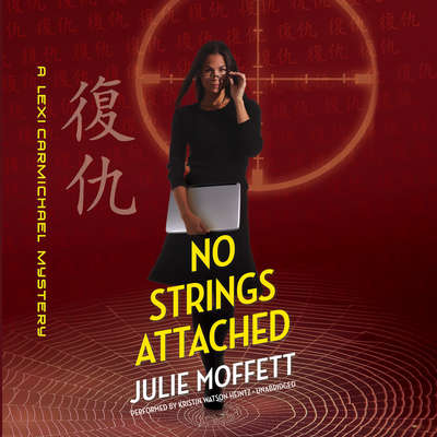 No Strings Attached: A Lexi Carmichael Mystery Audiobook, by