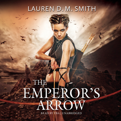 The Emperor's Arrow Audiobook, by Lauren D. M.  Smith