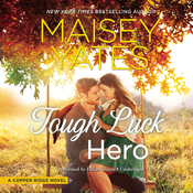 Tough Luck Hero, by Maisey Yates