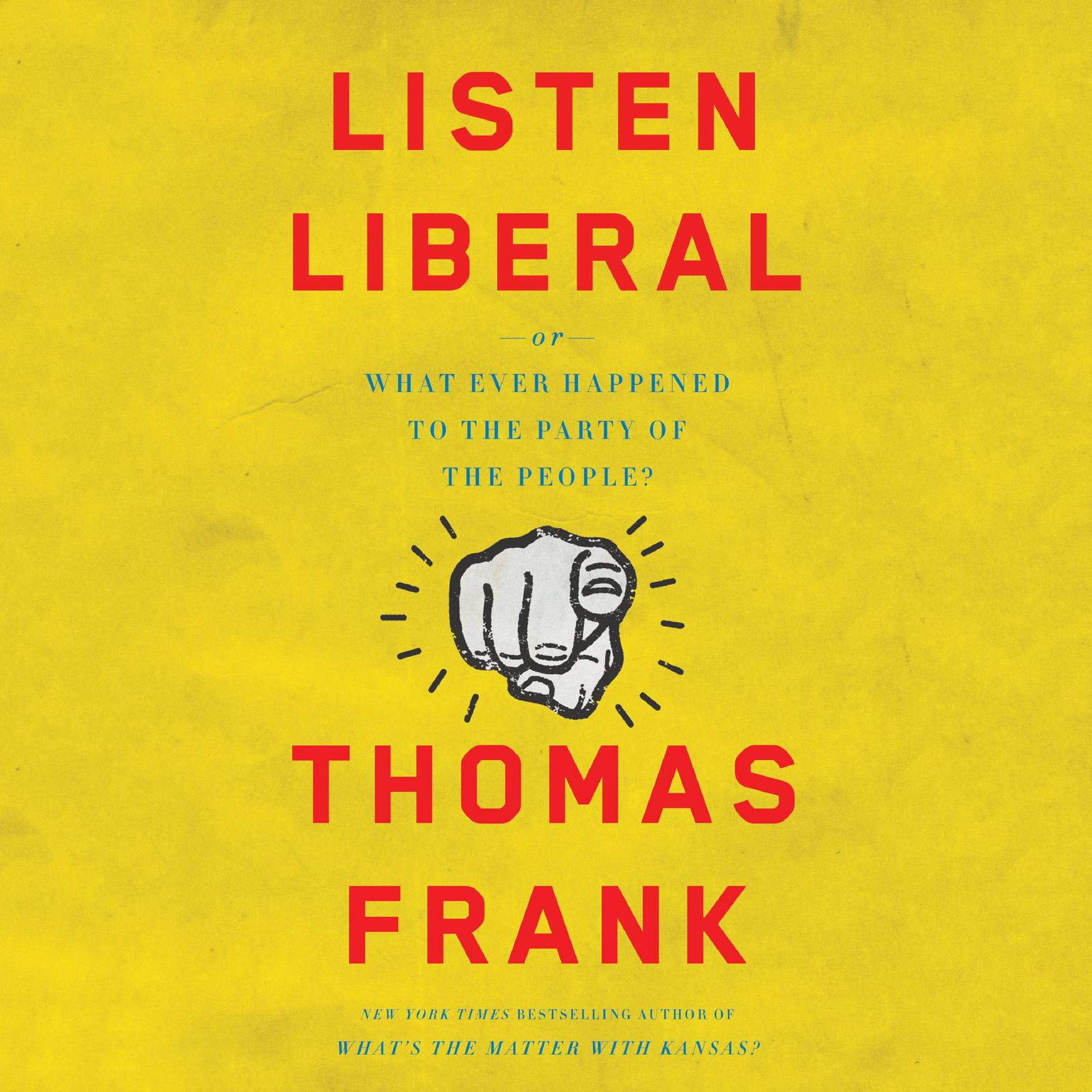 Printable Listen, Liberal: Or, What Ever Happened to the Party of the People? Audiobook Cover Art