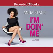 I'm Doin' Me Audiobook, by Anna Black