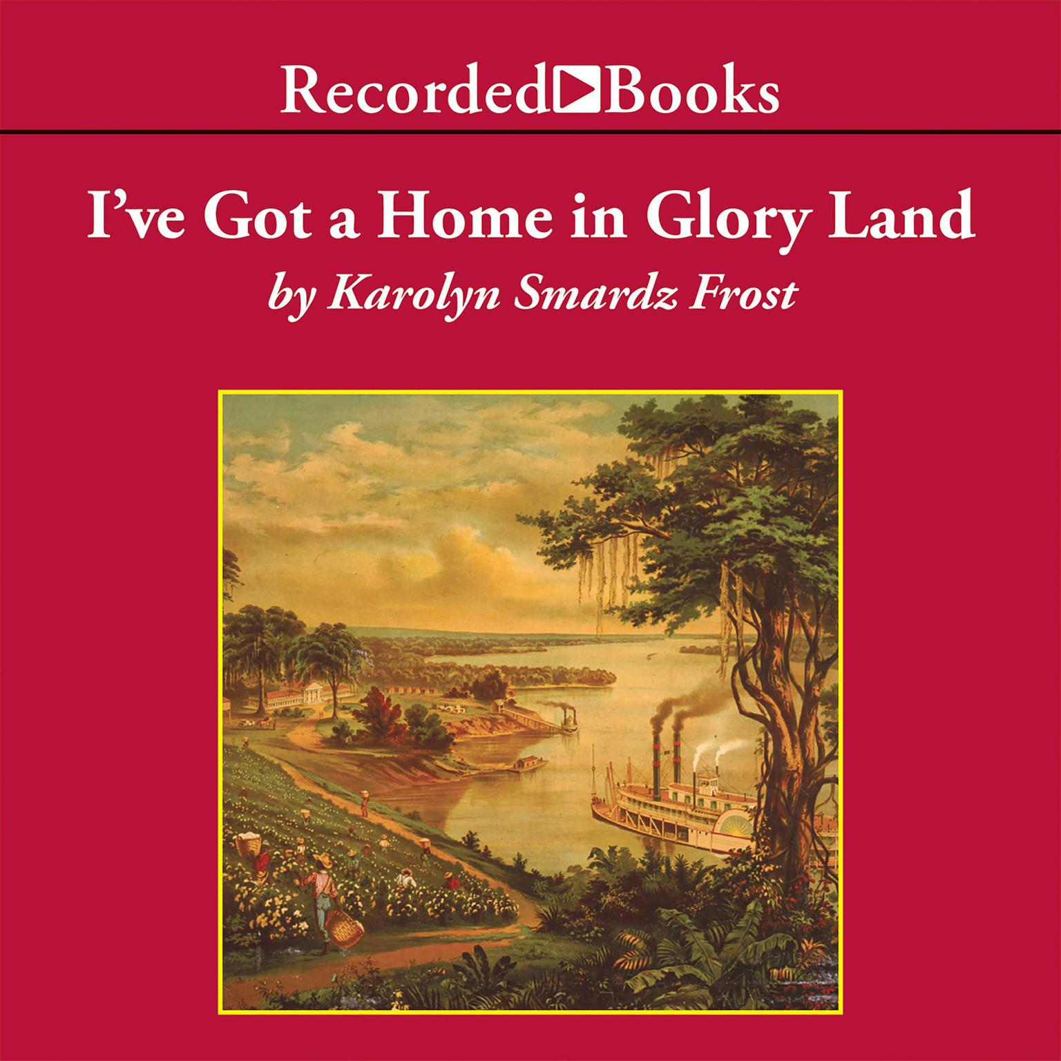 Printable I've Got a Home in Glory Land: A Lost Tale of the Underground Railroad Audiobook Cover Art