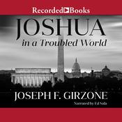 Joshua in a Troubled World: A Story for Our Time Audiobook, by Joseph F. Girzone