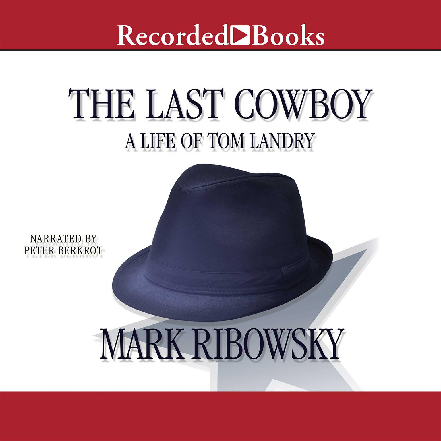 Printable The Last Cowboy: A Life of Tom Landry Audiobook Cover Art