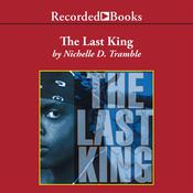 The Last King: A Maceo Redfield Novel Audiobook, by Nichelle D. Tramble