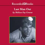 Last Man Out: The Story of the Springhill Mine Disaster Audiobook, by Melissa Fay Greene
