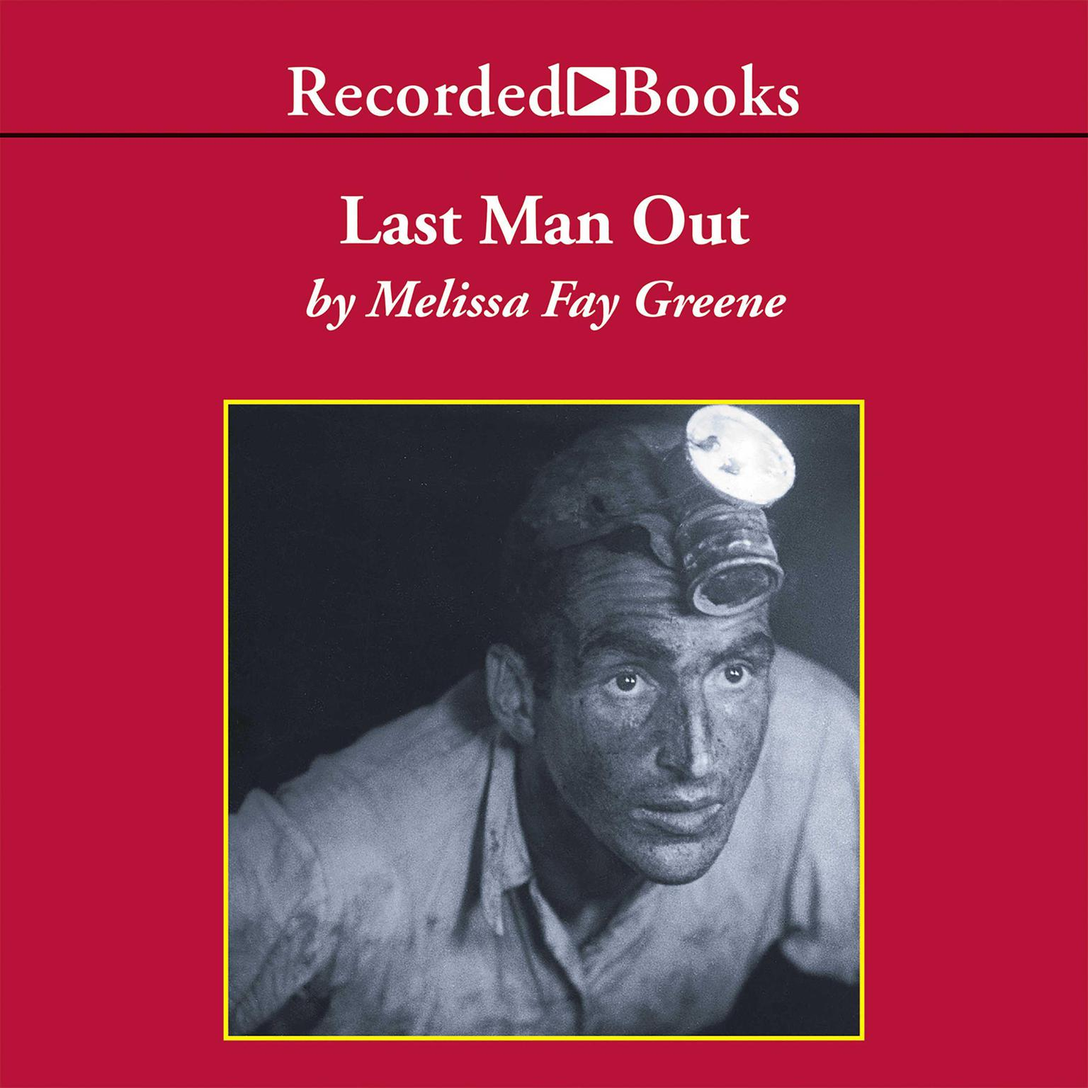 Printable Last Man Out: The Story of the Springhill Mine Disaster Audiobook Cover Art