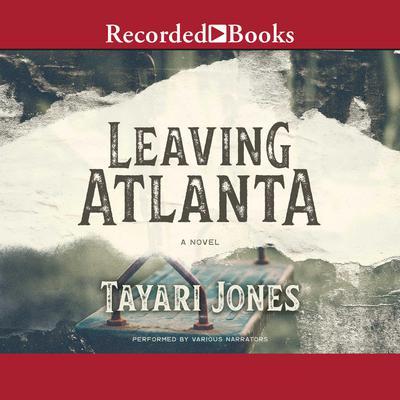 Leaving Atlanta Audiobook, by Tayari Jones