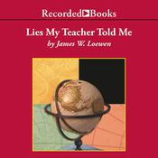 Lies My Teacher Told Me: Everything Your American History Textbook Got Wrong Audiobook, by James Loewen
