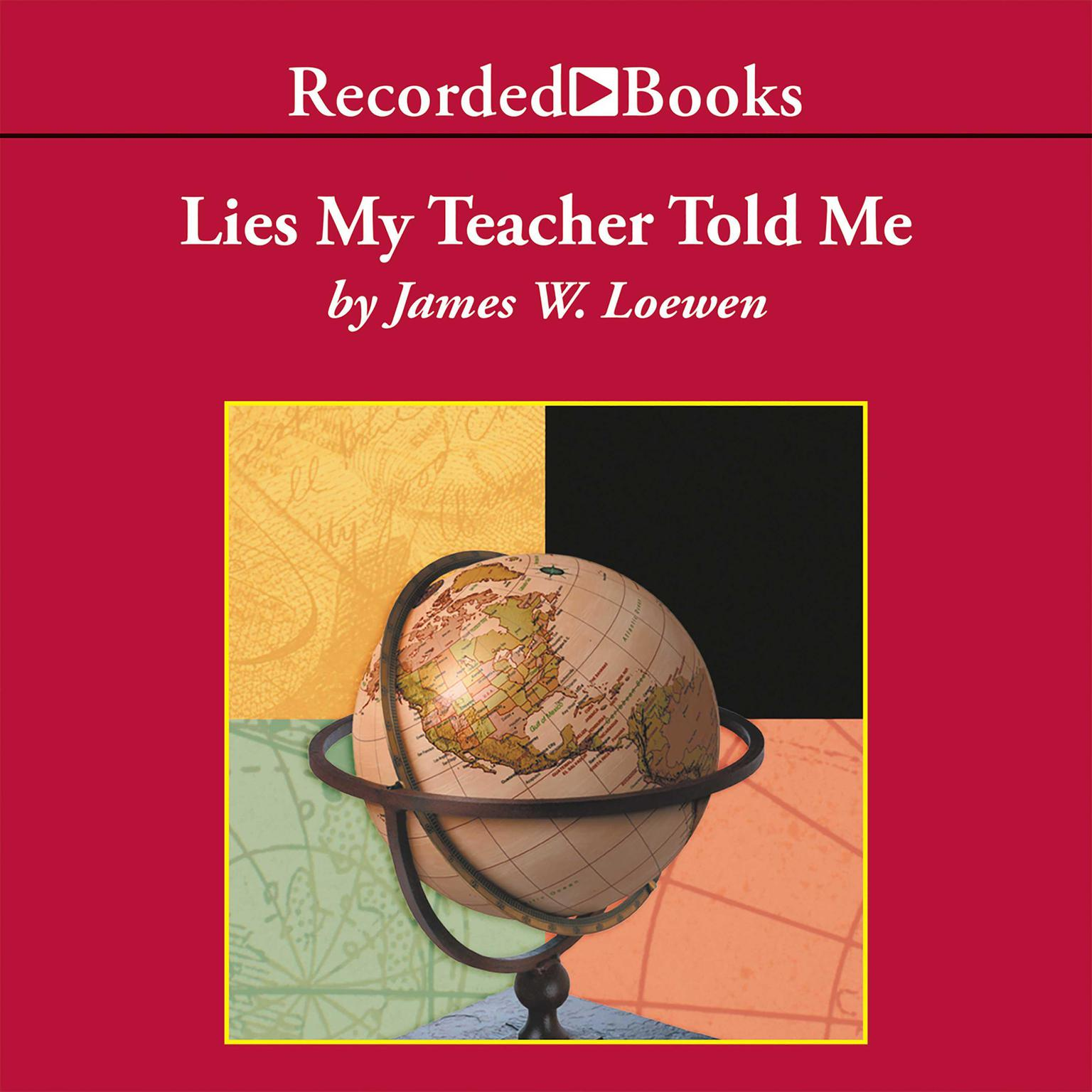 Printable Lies My Teacher Told Me: Everything Your American History Textbook Got Wrong Audiobook Cover Art