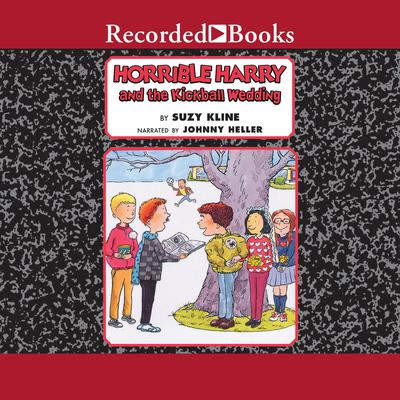 Horrible Harry and the Kickball Wedding Audiobook, by