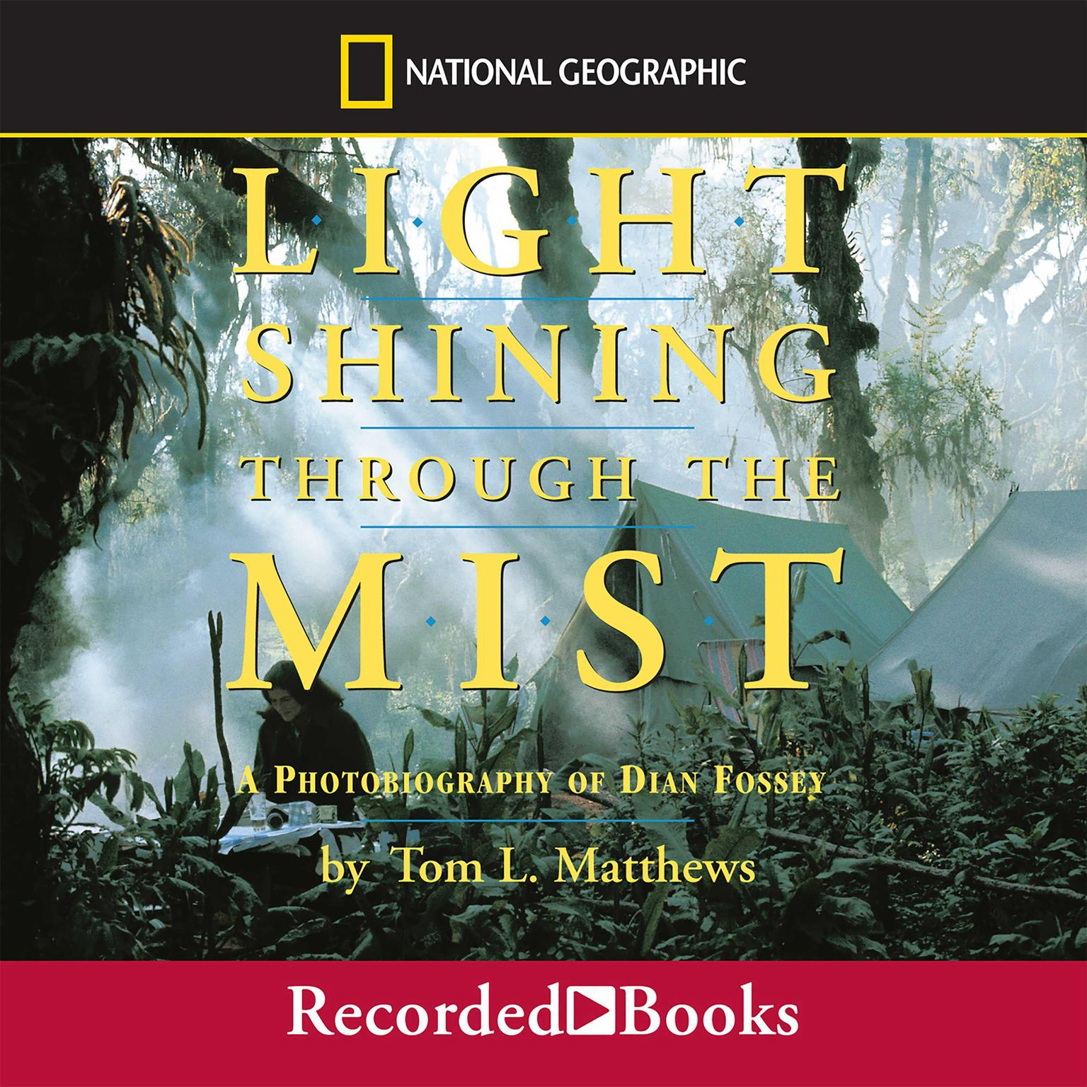 Printable Light Shining through the Mist: A Photobiography of Dian Fossey Audiobook Cover Art