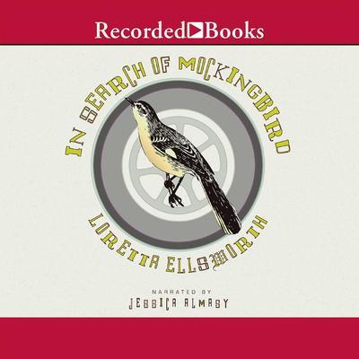 In Search of Mockingbird Audiobook, by Loretta Ellsworth