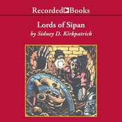 Lords of Sipan, by Sidney Kirkpatrick