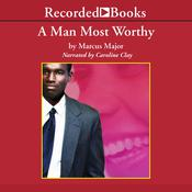 A Man Most Worthy Audiobook, by Marcus Major