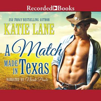 A Match Made in Texas Audiobook, by Katie Lane