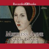 Mistress Anne, by Carolly Erickson