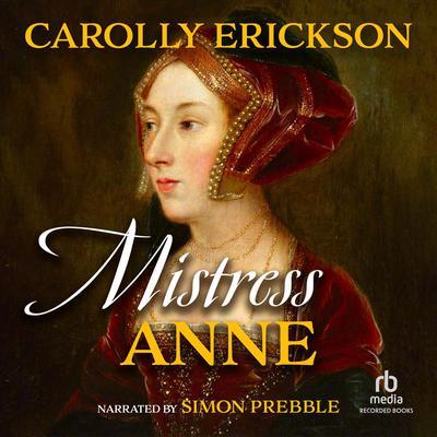 Mistress Anne Audiobook, by Carolly Erickson