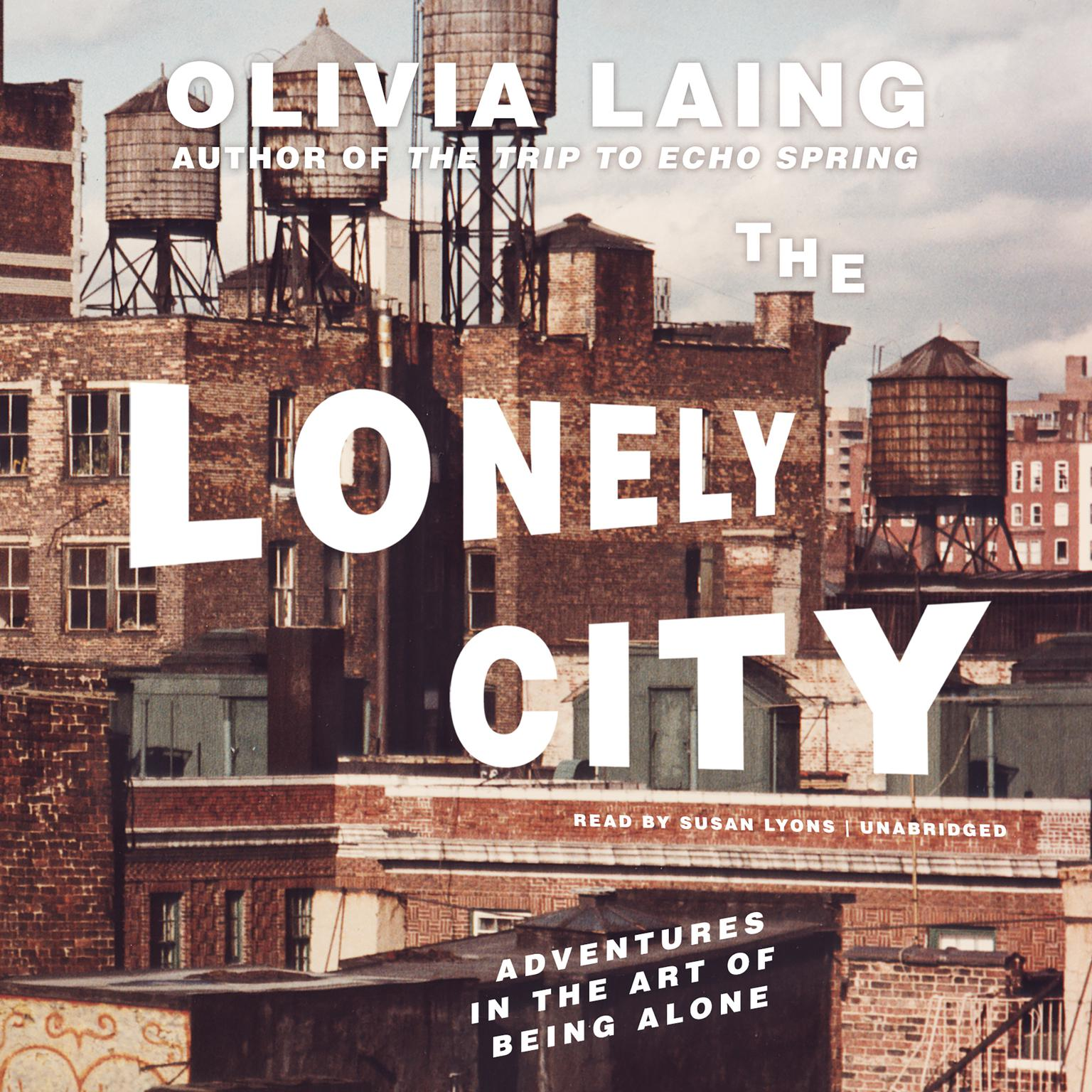 Printable The Lonely City: Adventures in the Art of Being Alone Audiobook Cover Art