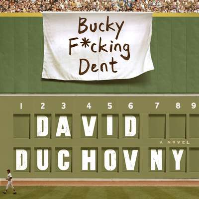 Bucky F*cking Dent: A Novel Audiobook, by David Duchovny
