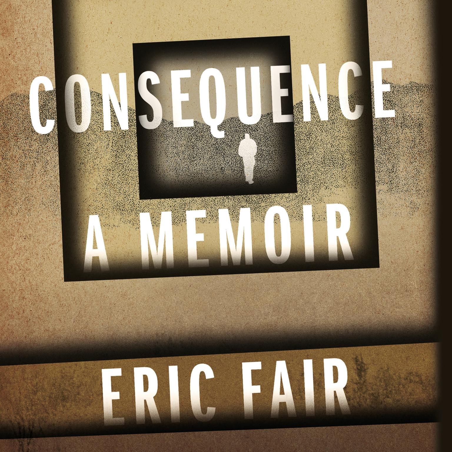 Printable Consequence: A Memoir Audiobook Cover Art