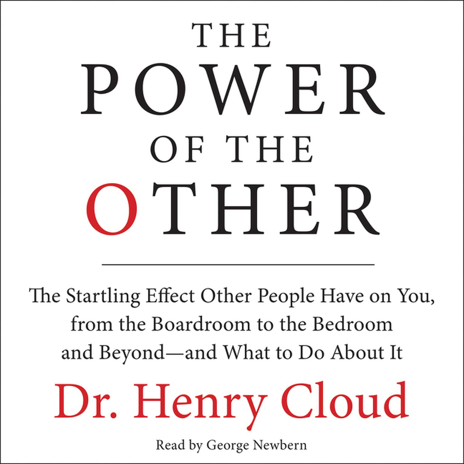 Printable The Power of the Other: The startling effect other people have on you, from the boardroom to the bedroom and beyond-and what to do about it Audiobook Cover Art