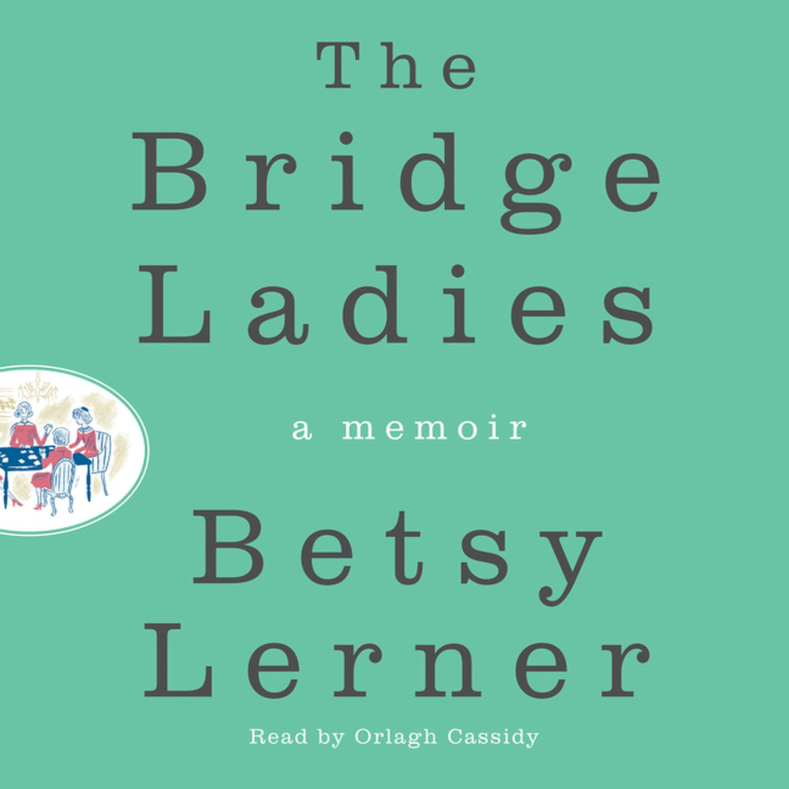 Printable The Bridge Ladies: A Memoir Audiobook Cover Art