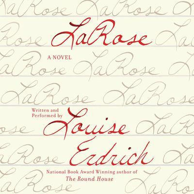 LaRose: A Novel Audiobook, by