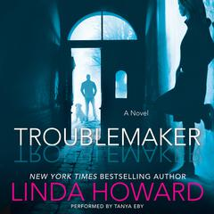 Troublemaker: A Novel Audiobook, by Linda Howard