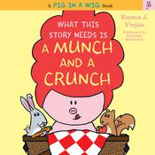 What This Story Needs Is a Munch and a Crunch, by Emma J. Virján