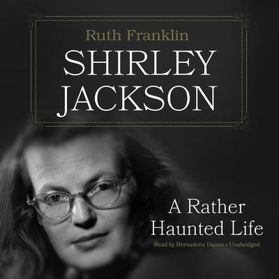 Shirley Jackson : A Rather Haunted Life Audiobook, by Ruth Franklin