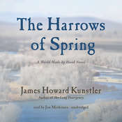 The Harrows of Spring: A World Made by Hand Novel, by James Howard Kunstler