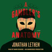A Gamblers Anatomy: A Novel Audiobook, by Jonathan Lethem