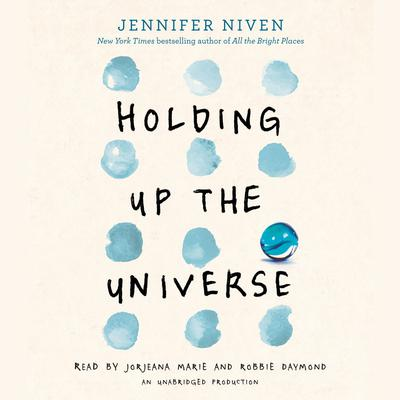 Holding Up the Universe Audiobook, by Jennifer Niven