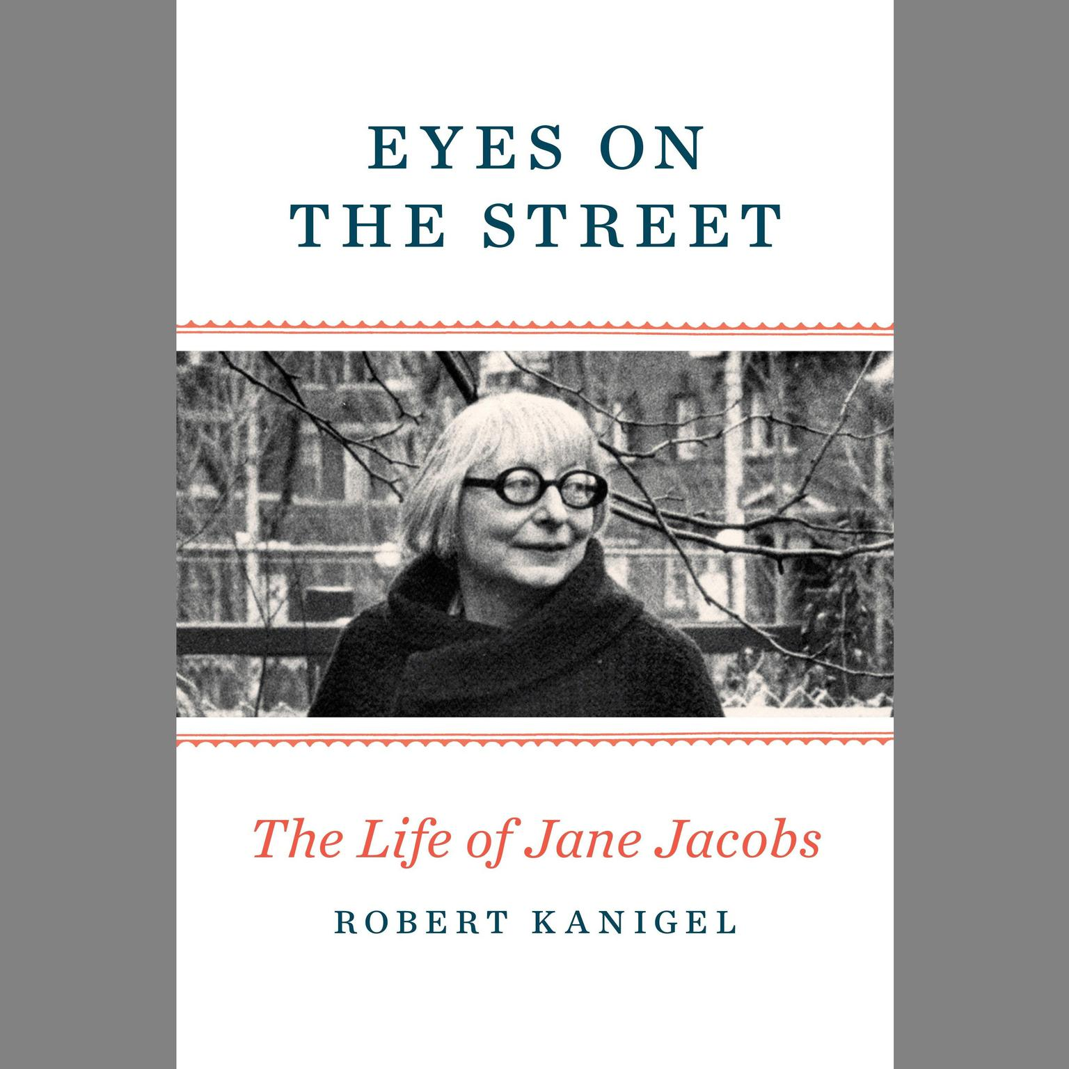 Printable Eyes on the Street: The Life of Jane Jacobs Audiobook Cover Art
