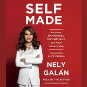 Self Made: Becoming Empowered, Self-Reliant, and Rich in Every Way Audiobook, by Nely Galán