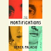 The Mortifications: A Novel, by Derek Palacio