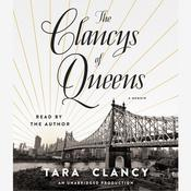 The Clancys of Queens: A Memoir Audiobook, by Tara Clancy