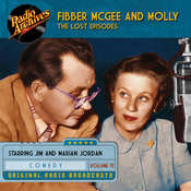 Fibber McGee and Molly, the Lost Episodes, Volume 15 Audiobook, by Jim Jordan