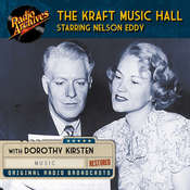 The Kraft Music Hall Starring Nelson Eddy, by Dreamscape Media