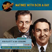 Matinee with Bob & Ray, Volume 1 Audiobook, by various authors