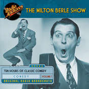 Milton Berle Show, Volume 1 Audiobook, by various authors
