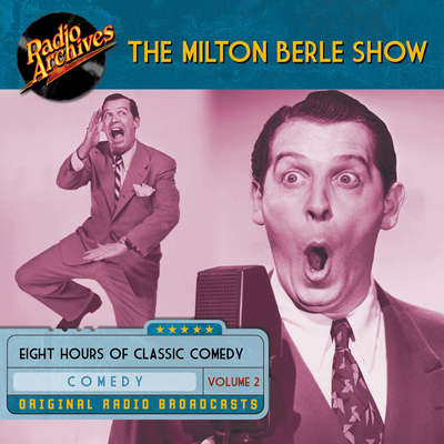 Milton Berle Show, Volume 2 Audiobook, by various authors