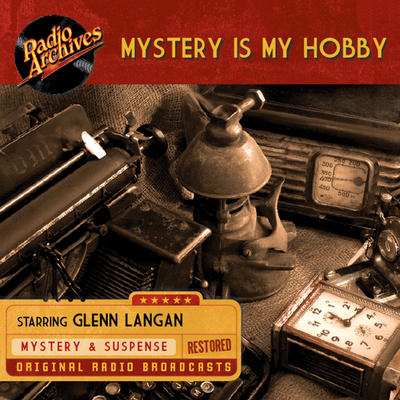 Mystery Is My Hobby Audiobook, by Dreamscape Media