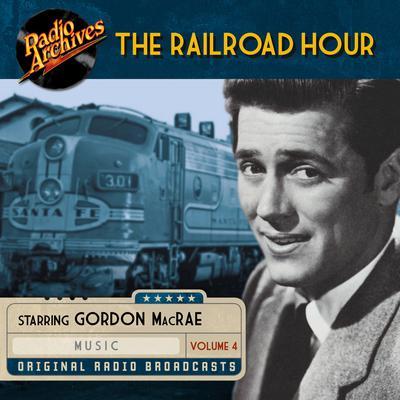 Railroad Hour, Volume 4 Audiobook, by Gordon MacRae