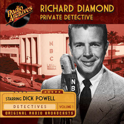 Richard Diamond, Private Detective, Volume 1 Audiobook, by various authors